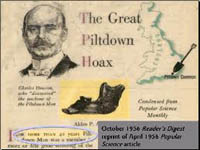 The Piltdown Man is the greatest hoax in science history.